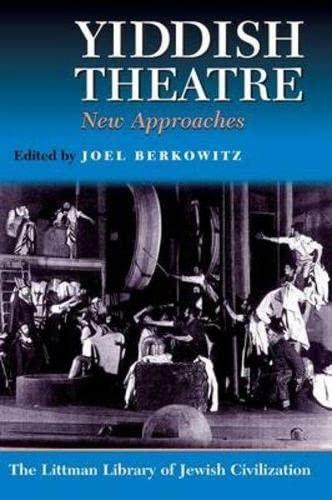 9781904113775: Yiddish Theatre: New Approaches (Littman Library of Jewish Civilization)