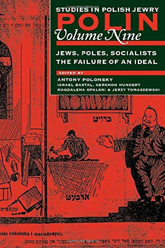 9781904113812: Polin: Studies in Polish Jewry: Jews, Poles, Socialists: The Failure of an Ideal v. 9