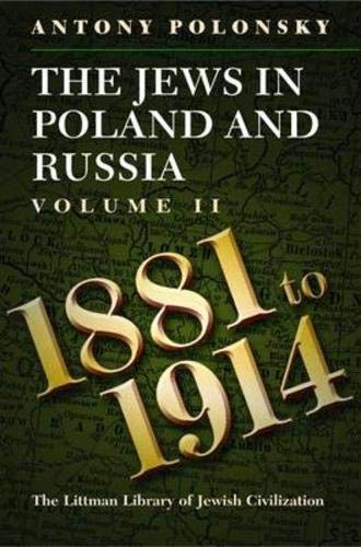 The Jews in Poland and Russia, Vol. 2: 1881-1914: Polonsky, Antony