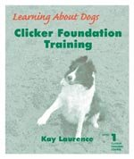 Clicker Foundation Training (Clicker Trainers Course, Level 1): Kay Laurence