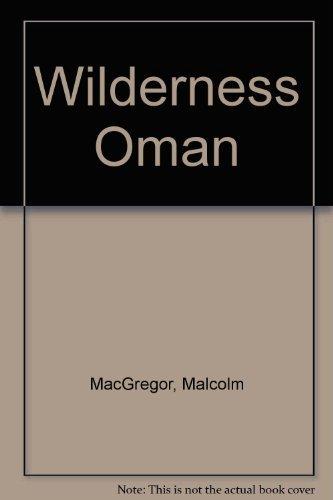 WILDERNESS OMAN *: MacGREGOR, Malcolm
