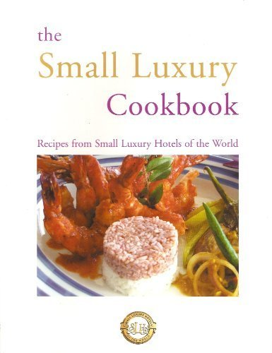 9781904122081 the small luxury cookbook recipies from small luxury