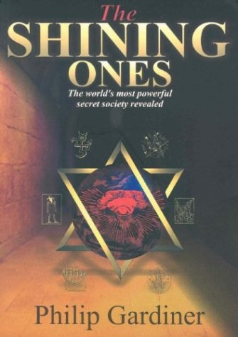 9781904126003: The Shining Ones: The World's Most Powerful Secret Society Revealed