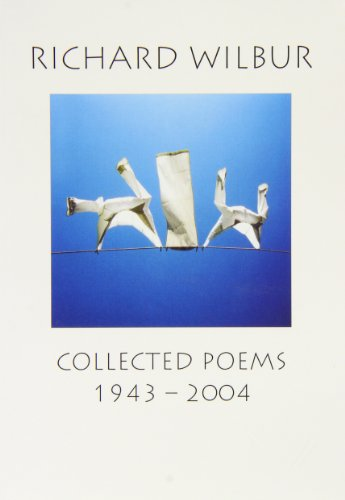 Collected Poems 1943-2004: N/A (1904130178) by Richard Wilbur