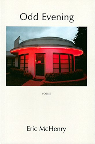 Odd Evening: Poems: Eric McHenry