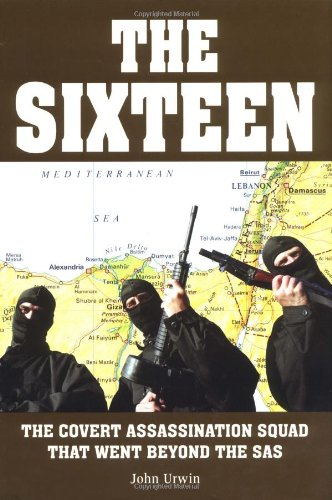 9781904132141: The Sixteen: The Covert Assassination Squad that went beyond the SAS