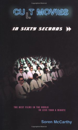 9781904132165: Cult Movies in Sixty Seconds: The Best Films in the World in Less Than a Minute
