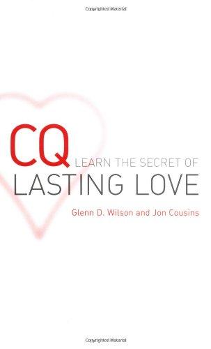 CQ: Learn the Secret of Lasting Love: Glenn D. Wilson; Jon Cousins