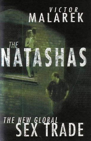 9781904132547: The Natashas: The New Global Sex Trade