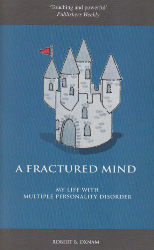 9781904132905: A Fractured Mind: My Life with Multiple Personality Disorder