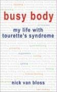 Busy Body: My Life with Tourette's Syndrome: Bloss, Nick van