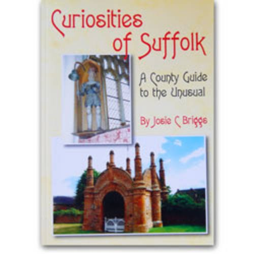 9781904136231: Curiosities of Suffolk: A County Guide to the Unusual