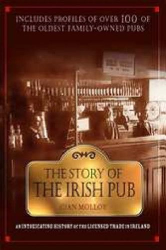 9781904148135: The Story of the Irish Pub: An Intoxicating History of the Licensed Trade in Ireland