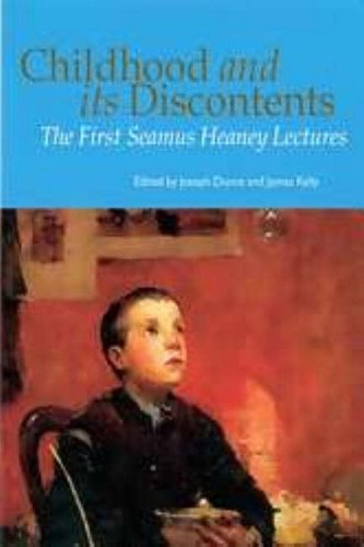 Childhood and Its Discontents: The First Seamus Heaney Lectures (9781904148173) by Joseph Dunne