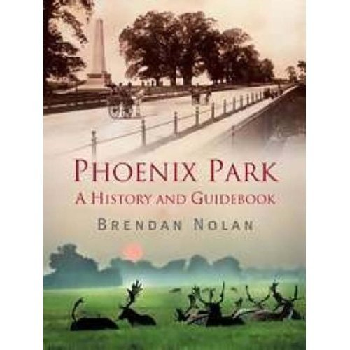9781904148784: The Phoenix Park: A History and Guidebook