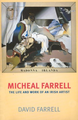 Micheal Farrell: The Life and Work of an Irish Artist