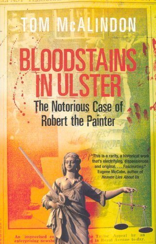 9781904148913: Bloodstains in Ulster: The Notorious Case of Robert the Painter