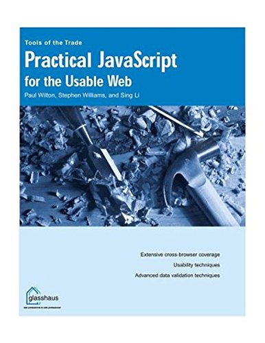Practical JavaScript for the Usable Web (1904151051) by Wilton, Paul; Williams, Stephen; Li, Sing