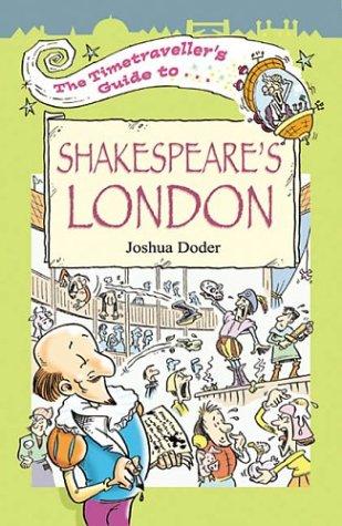 The Timetraveller's Guide to Shakespeare's London: Doder, Joshua