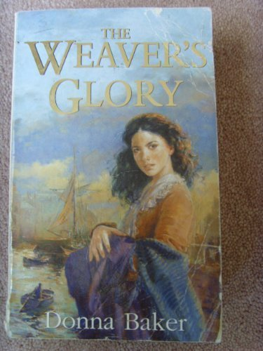 The Weaver's Glory (9781904154181) by Baker, Donna