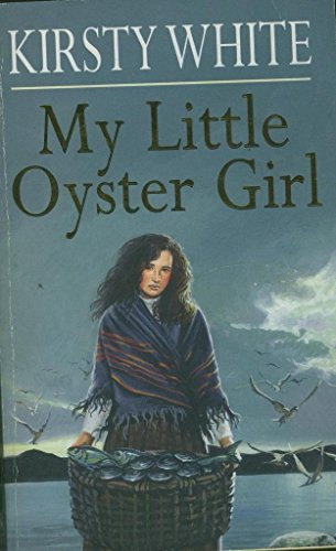 My Little Oyster Girl: Kirsty White