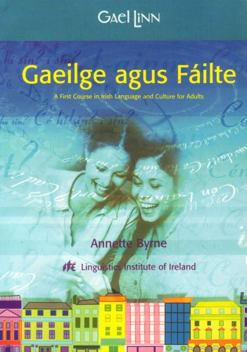 Gaeilge agus Fáilte: A first course in Irish language and culture for adults (Irish ...