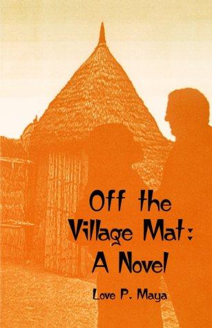 Off the Village Mat: Maya, Love P.