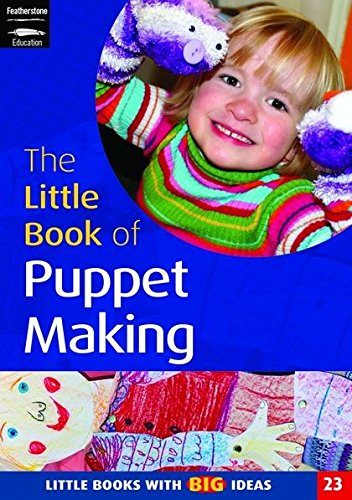 9781904187738: The Little Book of Puppet Making: Little Books with Big Ideas (Little Books)