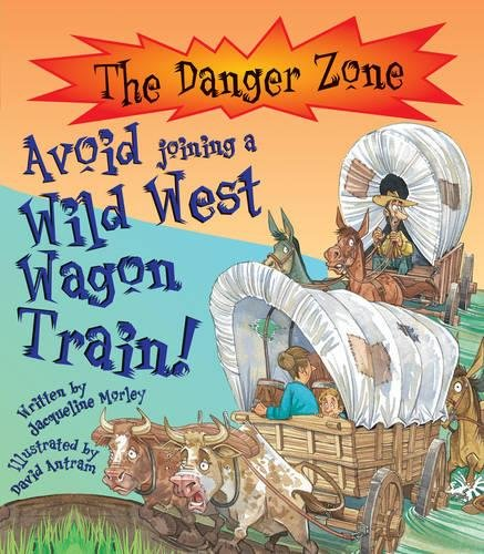 9781904194378: Avoid Joining a Wild West Wagon Train! (Danger Zone S)