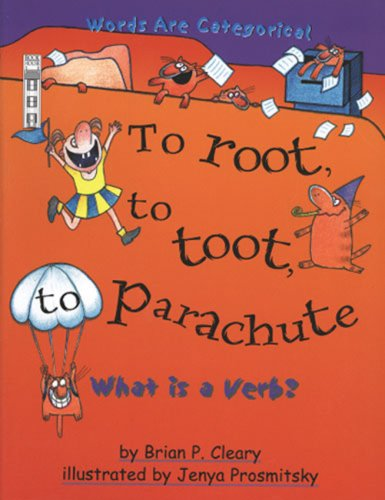 To Root, to Toot, to Parachute: What is a Verb? (Words are Categorical): Cleary, Brian P.
