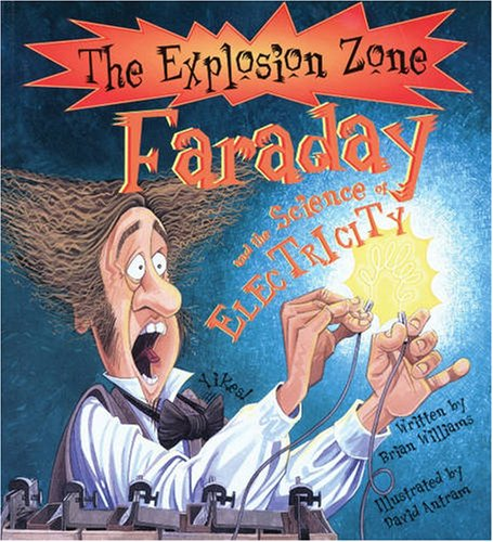 9781904194873: Faraday and the Science of Electricity (Explosion Zone)