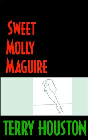 Sweet Molly Maguire: Terry Houston