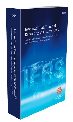 International Financial Reporting Standards 2005: Including IAS: International Accounting Standards