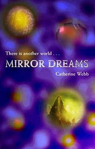 Mirror Dreams: Catherine Webb