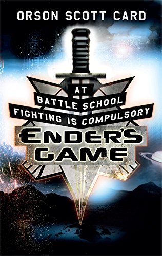Ender`s Game: At Battle School Fighting is Compulsory: Orson Scott Card