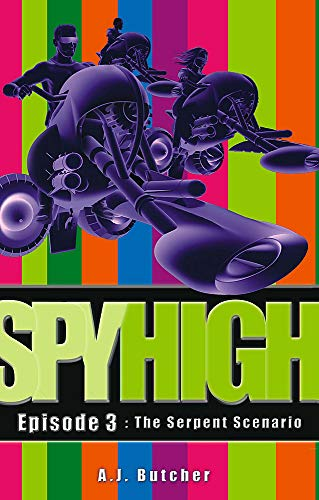 The Serpent Scenario (Spy High Episode # 3): A.J. Butcher