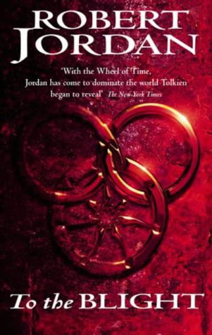 9781904233190: To The Blight: Part Two of The Eye of the World (Wheel of Time)