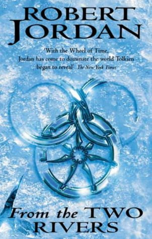 9781904233206: From The Two Rivers: Part One of The Eye of the World: From the Two Rivers Pt.1 (Wheel of Time)