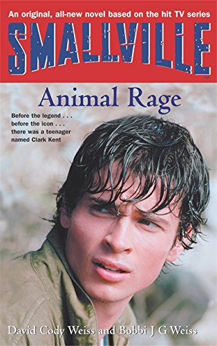 Smallville: Animal Rage Bk.4 (Smallville Young Adult Series) (1904233244) by David Weiss; Bobbi Weiss