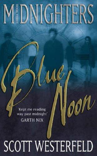 9781904233848: Blue Noon: Number 3 in series (Midnighters)