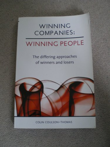 WINNING COMPANIES-WINNING PEOPLE. Differing approaches of winners and losers.: COLIN COULSON-THOMAS
