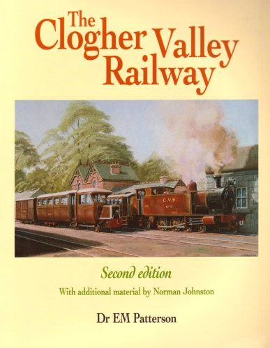 The Clogher Valley Railway: Patterson, E. M., Johnston, Norman