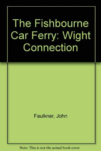 9781904242307: The Fishbourne Car Ferry: Wight Connection