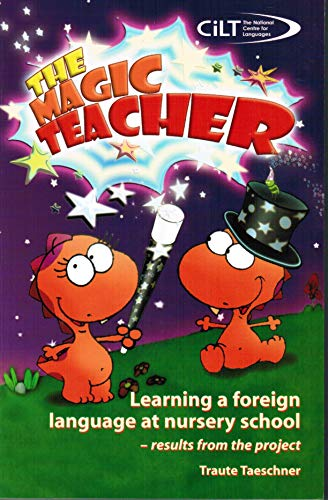 9781904243465: The Magic Teacher: Learning a Foreign Language at Nursery School - Results from the Project