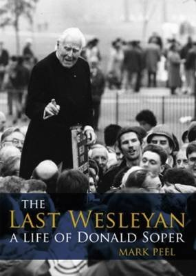 9781904244486: The Last Wesleyan: A Life of Donald Soper