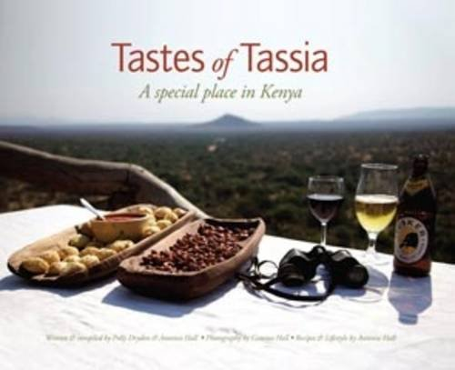 9781904244721: Tastes of Tassia: A Special Place in Kenya
