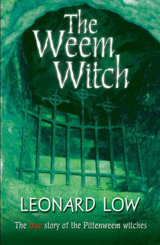 The Weem Witch: The True Story Of The