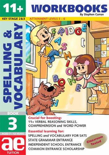 9781904257523: 11+ Spelling and Vocabulary: Workbook Bk. 3: Basic Level (11+ Spelling and Vocabulary Workbooks for Children)