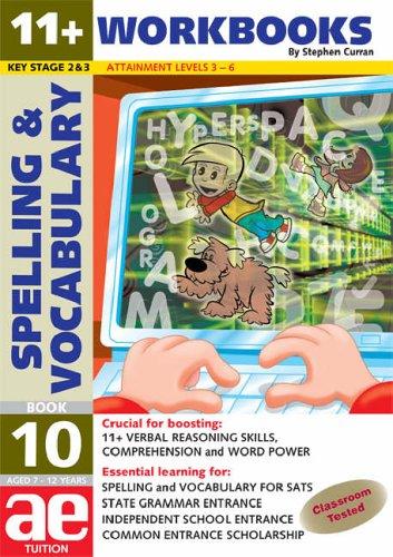 9781904257592: 11+ Spelling and Vocabulary: Workbook Bk. 10: Advanced Level (11+ Spelling and Vocabulary Workbooks for Children)