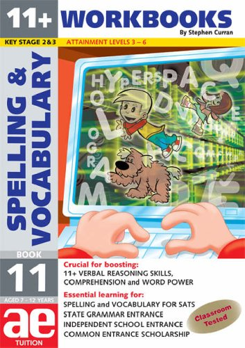 9781904257608: 11+ Spelling and Vocabulary: Workbook Bk. 11: Advanced Level (11+ Spelling and Vocabulary Workbooks for Children)